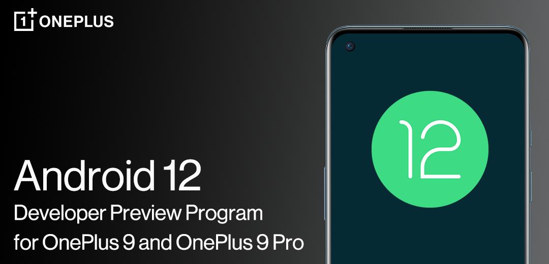 OnePlus починила OnePlus 9R после обновления и перевыпустила Android 12 Developer Preview для OnePlus 9 и 9 Pro
